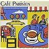 France - Cafe Parisien: Chansons Accordeons Croissants - 25 Original French Accordion Songs