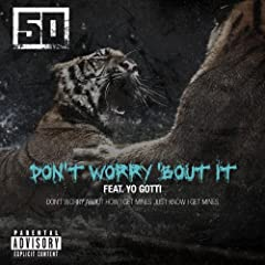 Don't Worry 'Bout It [feat. Yo Gotti] [Explicit]