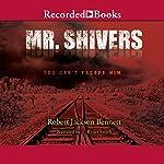 Mr. Shivers | Robert Jackson Bennett