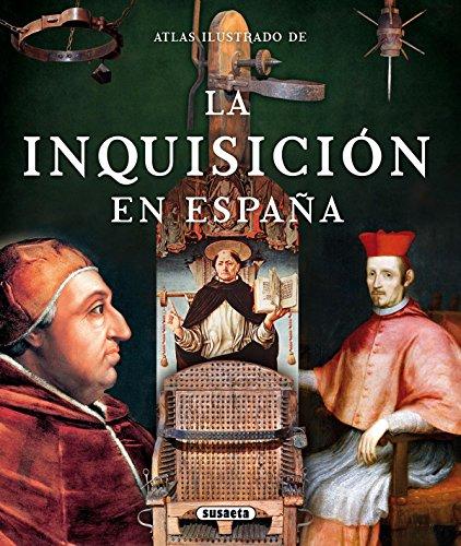 Atlas Ilustrado De La Inquisición En España