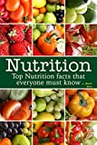 Nutrition: Top Nutrition Facts That Everyone Must Know
