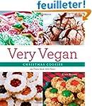 Very Vegan Christmas Cookies: 125 Fes...