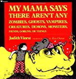 My Mama Says There Aren't Any Zombies, Ghosts, Vampires, Demons, Monsters, Fiends, Goblins or Things
