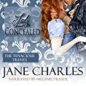 Lady Concealed: A Tenacious Trents Novel Audiobook by Jane Charles Narrated by Melanie Fraser