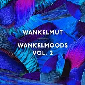 Wankelmoods Vol. 2