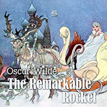 The Remarkable Rocket Audiobook by Oscar Wilde Narrated by Josh Verbae