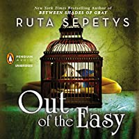 Out of The Easy (       UNABRIDGED) by Ruta Sepetys Narrated by Lauren Fortgang