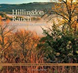 Hillingdon Ranch: Four Seasons, Six Generations (Conservation Leadership Series, Sponsored by the River Systems Institute at Texa)