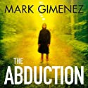 The Abduction Audiobook by Mark Gimenez Narrated by Richard Ferrone