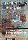 La chrétienté médiévale (dossier n.8047) Représentations et pratiques sociales