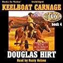 Keelboat Carnage: Kit Carson, Book 4 Audiobook by Douglas Hirt Narrated by Rusty Nelson