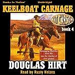 Keelboat Carnage: Kit Carson, Book 4 | Douglas Hirt