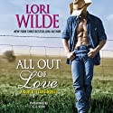 All Out of Love: A Cupid, Texas Novel, Book 2 Audiobook by Lori Wilde Narrated by C. J. Critt