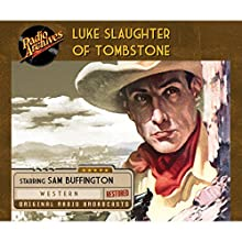 Luke Slaughter of Tombstone  by  CBS Radio Narrated by Sam Buffington