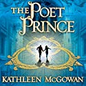 The Poet Prince (       UNABRIDGED) by Kathleen McGowan Narrated by Cassandra Campbell