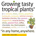 Growing Tasty Tropical Plants in Any...