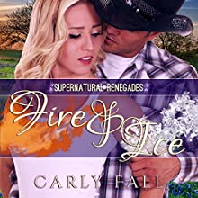 Fire and Ice: Supernatural Renegades, Book 6 Audiobook by Carly Fall Narrated by Michael Pauley