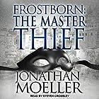 Frostborn: The Master Thief: Frostborn, Book 4 Hörbuch von Jonathan Moeller Gesprochen von: Steven Crossley