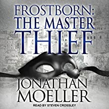 Frostborn: The Master Thief: Frostborn, Book 4 Audiobook by Jonathan Moeller Narrated by Steven Crossley