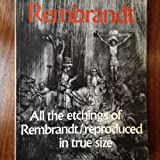 Rembrandt: All the Etchings Reproduced in True Size (090536841X) by Rembrandt Harmenszoon Van Rijn