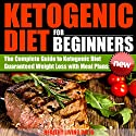 Ketogenic Diet for Beginners: Guide Book to Using the Ketogenic Diet for Guaranteed Weight Loss Audiobook by  Healthy Living Diets Narrated by Stephen Reichert