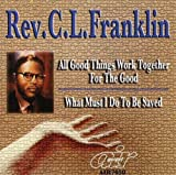echange, troc Rev Cl Franklin - All Good Things Work Together for the Good / What