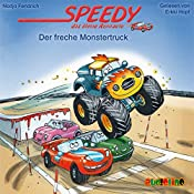 Der freche Monstertruck (Speedy, das kleine Rennauto) | Nadja Fendrich