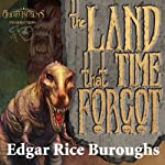 The Land That Time Forgot: The Caspak Trilogy, Book 1 (       UNABRIDGED) by Edgar Rice Burroughs Narrated by Brian Holsopple