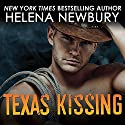 Texas Kissing: Kissing Series, Book 3 Audiobook by Helena Newbury Narrated by Christian Fox, Lucy Rivers
