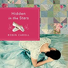 Hidden in the Stars (       UNABRIDGED) by Robin Caroll Narrated by Lesa Wilson