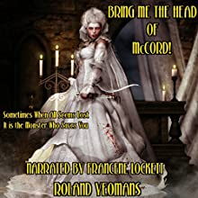 Bring Me the Head of McCord! (       UNABRIDGED) by Roland Yeomans Narrated by Francene Lockett