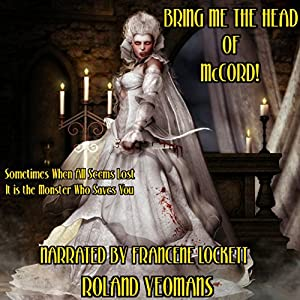 Bring Me the Head of McCord! Audiobook