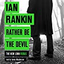 Rather Be the Devil: Inspector Rebus 21 Audiobook by Ian Rankin Narrated by James Macpherson