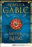 Die H�ter der Rose: Historischer Roman (Waringham Saga 2) (German Edition)