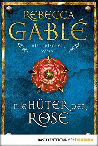 Die Hüter der Rose: Historischer Roman (Waringham Saga 2)