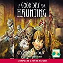 A Good Day For Haunting Audiobook by Louise Arnold Narrated by Wayne Forester