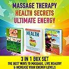 Massage Therapy: Health Secrets: Ultimate Energy: 3 in 1 Box Set Hörbuch von Ace McCloud Gesprochen von: Joshua Mackey