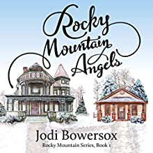 Rocky Mountain Angels: The Rocky Mountain Series Book 1 Audiobook by Jodi Bowersox Narrated by Jodi Bowersox