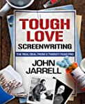 Tough Love Screenwriting: The Real De...