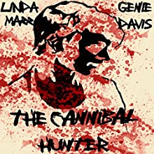 The Cannibal Hunter: Bitterlands Audiobook by Linda Marr, Genie Davis Narrated by Hannah Preisinger