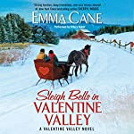 Sleigh Bells in Valentine Valley: Valentine Valley, Book 5 | Emma Cane