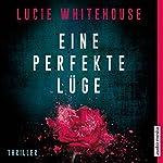 Eine perfekte Lüge | Lucie Whitehouse