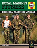Royal Marines Fitness Manual: Physical Training Manual