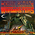 The Warmasters Audiobook by David Weber, Eric Flint, David Drake Narrated by Stefan Rudnicki, Allyson Johnson, Susan Hanfield, Arthur Rudnicki