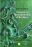 echange, troc Bernadette de Boysson - Musée des Arts décoratifs de Bordeaux : Hôtel de Lalande