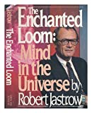 ENCHANTED LOOM (Touchstone Books) (0671433083) by Robert jastrow