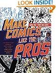 Make Comics Like the Pros: The Inside...