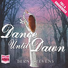 Dance Until Dawn (       UNABRIDGED) by Berni Stevens Narrated by Avita Jay, Andrew Wincott