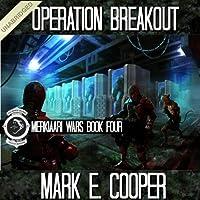 Operation Breakout: Merkiaari Wars, Volume 4 (       UNABRIDGED) by Mark E. Cooper Narrated by Mikael Naramore