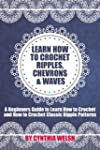 Crochet: Learn How to Crochet Ripples...